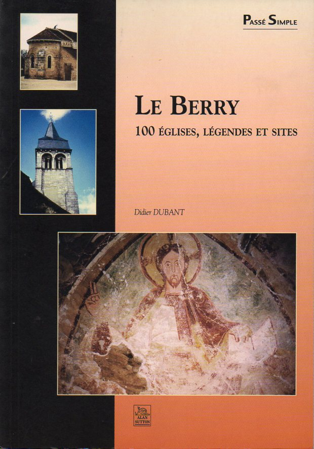 Le Berry 100 églises, légendes et sites couv